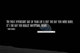 rand charles quotes the most important day of your life is not