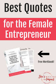 female entrepreneur quotes top inspiring quotes for the girl