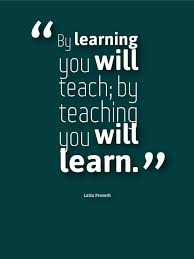 by learning you will teach by teaching you will learn teaching