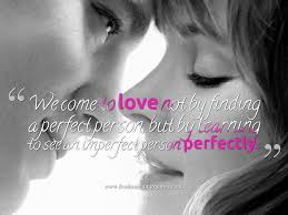 we come to love no by finding a perfect person but by learning to