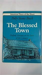 The Blessed Town: Oxford, Georgia, at the Turn of the Century (American  Places of the Heart): Buck, Polly Stone: 9780912697383: Amazon.com: Books