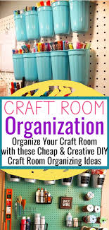 Craft Room Organization Unexpected Creative Ways To Organize Your Craftroom On A Budget Craft Room Organization Diy Craft Room Ideas On A Budget Diy Craft Room