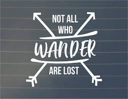 Decal Not All Who Wander Are Lost Car Decal Vinyl Sticker Etsy