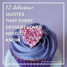 quotes about delicious cake quotes
