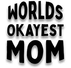 Amazon Com Worlds Okayest Mom 2 Pack Vinyl Decal Sticker Cars Trucks Vans Suvs Walls Cups Laptops 2 3 Inch Decals Cup Not Included Black Kcd2866 Automotive