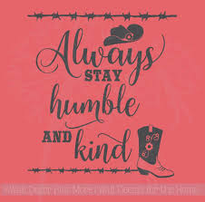 Always Stay Humble And Kind Western Motivational Quotes Decal Stickers