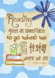 Reading Quote: Reading gives us someplace to go   Reading quotes ...