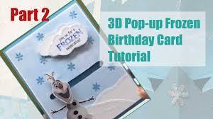 Tutorial 3d Pop Up Frozen Birthday Card Part 2 Como Hacer