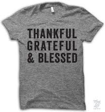 thankful grateful and blessed best quotes thug life shirts