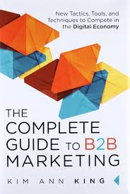 The Complete Guide to B2B Marketing: New Tactics, Tools, and ...