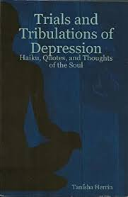 trials and tribulations of depression haiku quotes and thoughts