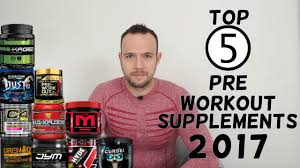top 5 pre workout supplements 2017