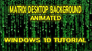 matrix desktop animated windows 10