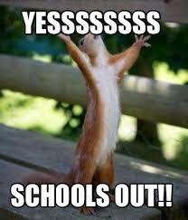 Schools out Memes
