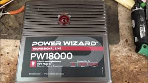 Electric Fence Charger Review On A Power Wizard Pw18000 Youtube