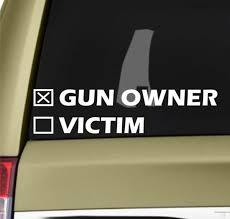 Gun Owner Or Victim Window Decal Sticker Custom Sticker Shop