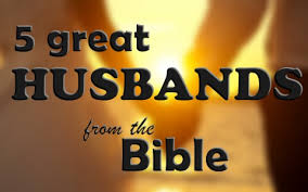 great husbands from the bible