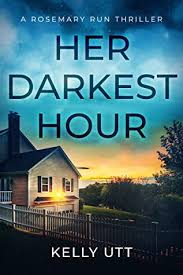 Her Darkest Hour (Rosemary Run #4) by Kelly Utt