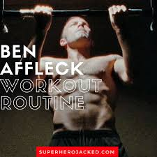 ben affleck workout routine and t