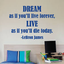 Dream As If You Ll Live Forever Wall Quotes Decal Wallquotes Com