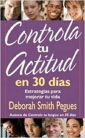 Controla Tu Actitud En 30 Dias Bolsillo: Debora Smith Pegues ...