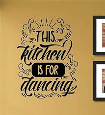 Amazon Com This Kitchen Is For Dancing Vinyl Wall Art Decal Sticker Home Kitchen