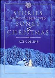 Stories Behind the Best-Loved Songs of Christmas: Ace Collins, Clint  Hansen: 0025986239268: Amazon.com: Books