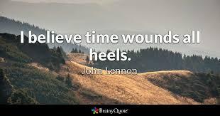 john lennon i believe time wounds all heels