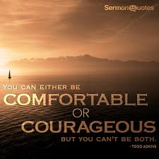 comfortable or courageous sermonquotes