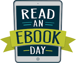 Read an Ebook Day – Read an eBook Day is a celebration of Ebooks and  E-Reading