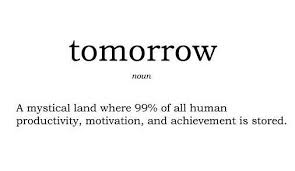 definition of tomorrow procrastination quotes time management