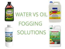 water based vs oil based fogging