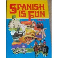 Spanish is Fun : Book 2: Lively Lessons for Advancing Students (English and  Spanish Edition) by Heywood Wald Ph.D. (9780877205395)