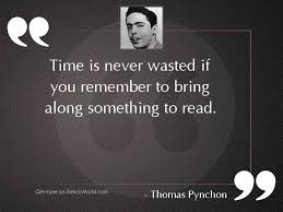 time is never wasted if inspirational quote by thomas pynchon
