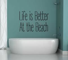 Life Is Better At The Beach Quote Beach Theme Vinyl Wall Decal Home Decor Customvinyldecor Com