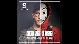 EL PROFESSOR - BELLA CIAO (DJ SELECTA TANZEN VISION RMX) - YouTube