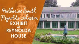 Katharine Smith Reynolds Johnston Exhibit at Reynolda House ...