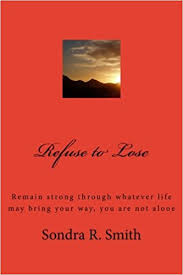 Refuse to Lose: Smith, Sondra R: 9781477475249: Amazon.com: Books