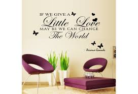 Ariana Grande Quote Inspirational Wall Decal If We Give A Little Love Maybe We Can Change The World Personalized Letter Wall Decal Wish