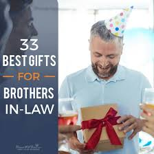 33 best gifts for brothers in law