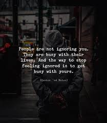 life quotes people are not ignoring you they are busy