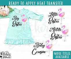 Iron On Transfer Or Sticker Decal S110 B Big Little Baby Sister Cousin Watercolor Printed Flamingo Stickers By Stephanie