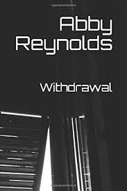 Withdrawal: Reynolds, Abby: 9781097427826: Amazon.com: Books
