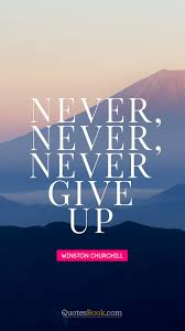 never never never give up quote by winston churchill quotesbook