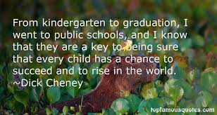 kindergarten graduation quotes best famous quotes about