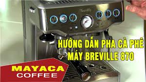 Máy pha cà phê Breville 870 Trực quan, tốc độ, tiếng ồn, chất ...