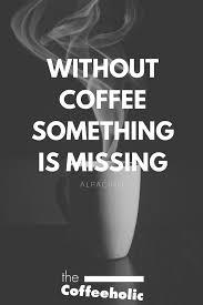 well said alpacino coffeelovers coffeequotes alpacino