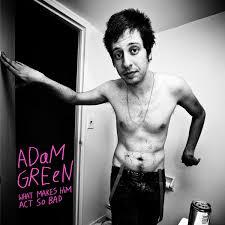 ADAM GREEN - What Makes Him Act So Bad - Boomkat