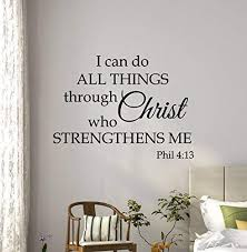 Amazon Com I Can Do All Things Through Christ Who Strengthens Me Wall Decal Phil 4 13 Religious Motivational Quote Poster Inspirational Gift Stencil Artwork Vinyl Sticker Art Room Wall Decor Removable Mural