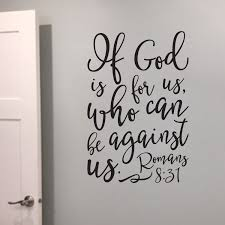 Romans 8v31 Vinyl Wall Decal If God Is For Us Who Can Be Against Us